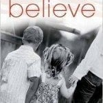 Believe: A Young Widow's Journey Through Brokenness and Back