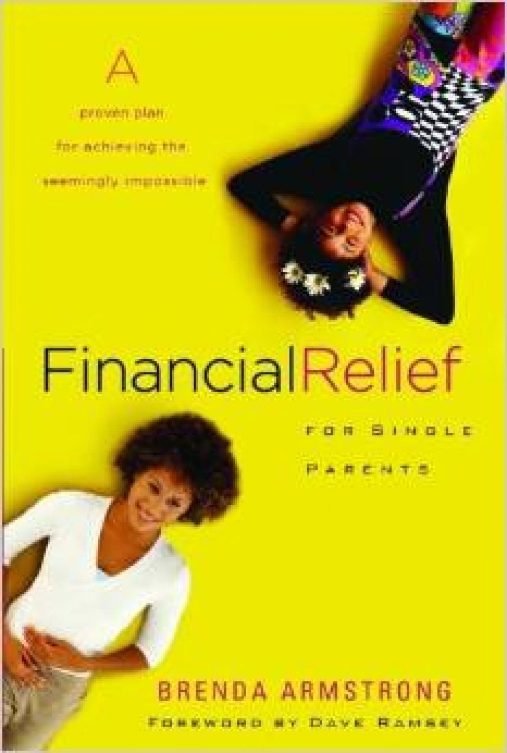 Financial Relief for Single Parents: A Proven Plan for Achieving the Seemingly Impossible